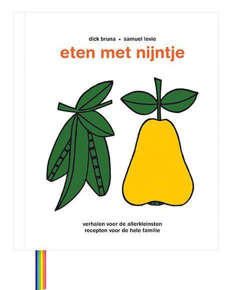 Eten met Nijntje: het grote Nijntje kookboek voor je dreumes, peuter of kleuter